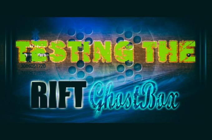 Testing the new Ghost Box RIFT APP  Spirit Communication